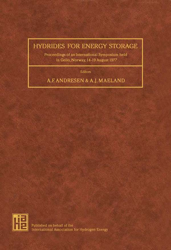 Hydrides for Energy Storage Proceedings of an International Symposium Held in Geilo,  Norway,  14 - 19 August 1977