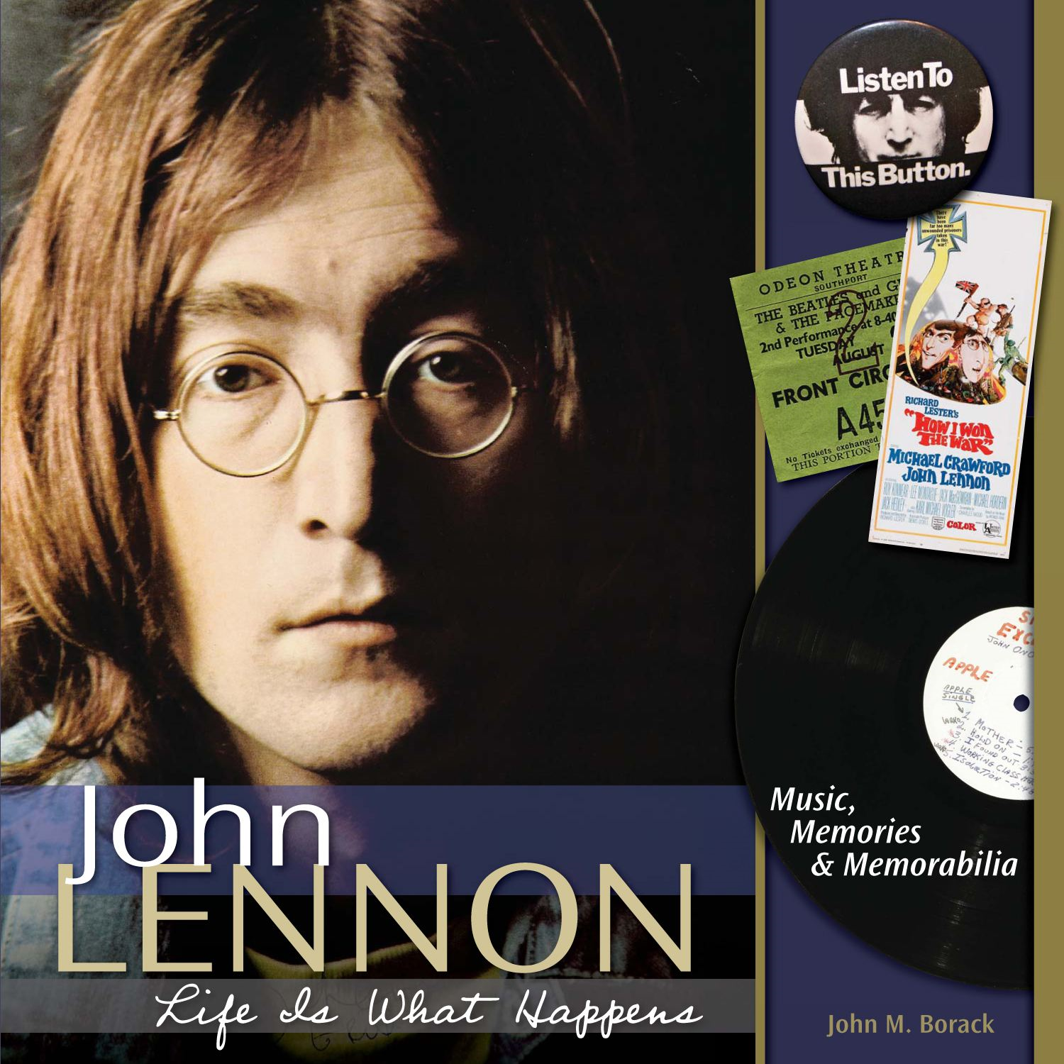 John Lennon: Music, Memories, and Memorabilia By: John Borack