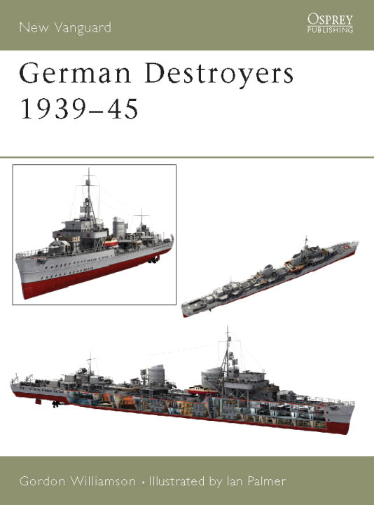 German Destroyers 1939#45 By: Gordon Williamson,Ian Palmer