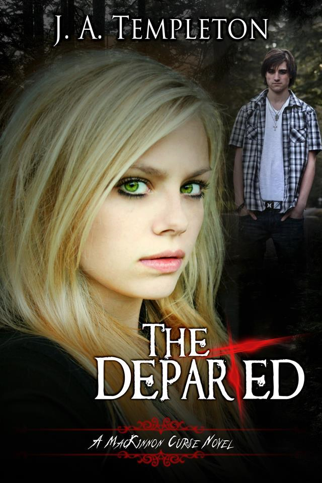 The Departed, young adult paranormal romance (MacKinnon Curse series, book 3) By: Julia Templeton