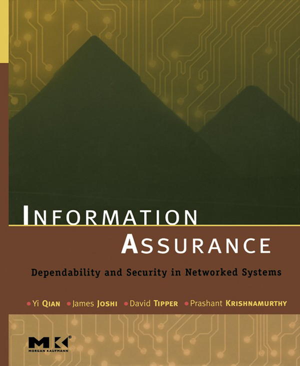 Information Assurance Dependability and Security in Networked Systems