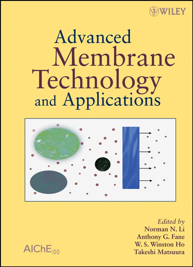 Advanced Membrane Technology and Applications By: