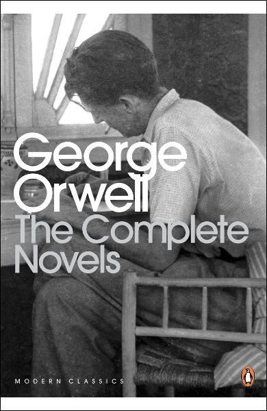 The Complete Novels of George Orwell Animal Farm,  Burmese Days,  A Clergyman's Daughter,  Coming Up for Air,  Keep the Aspidistra Flying,  Nineteen Eighty