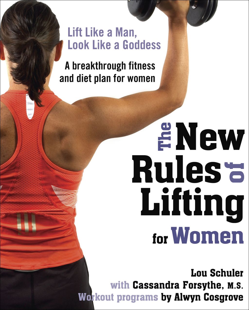 The New Rules of Lifting for Women By: Cassandra Forsythe,  M.S.,Lou Schuler