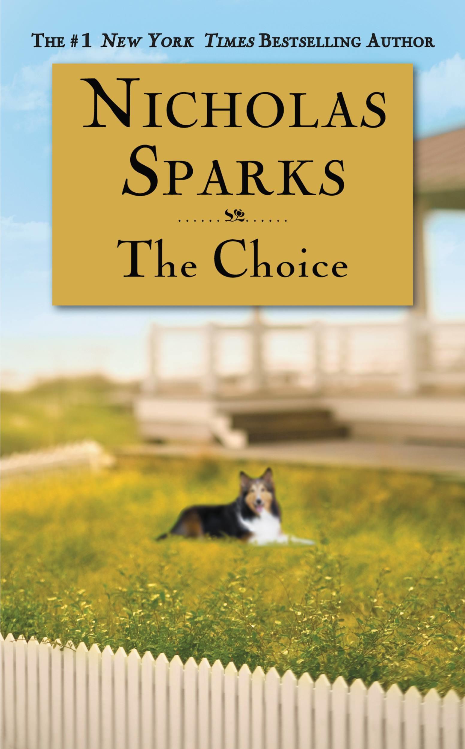 The Choice By: Nicholas Sparks