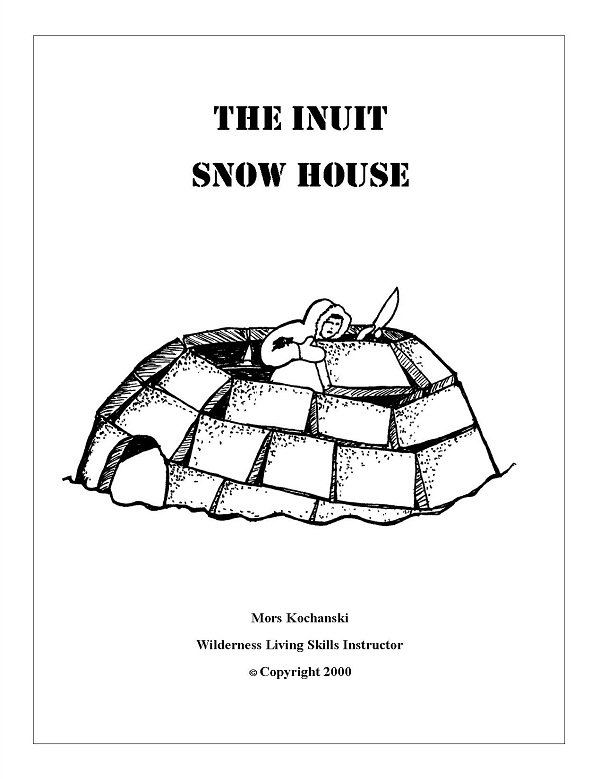 The Inuit Snow House By: Mors Kochanski