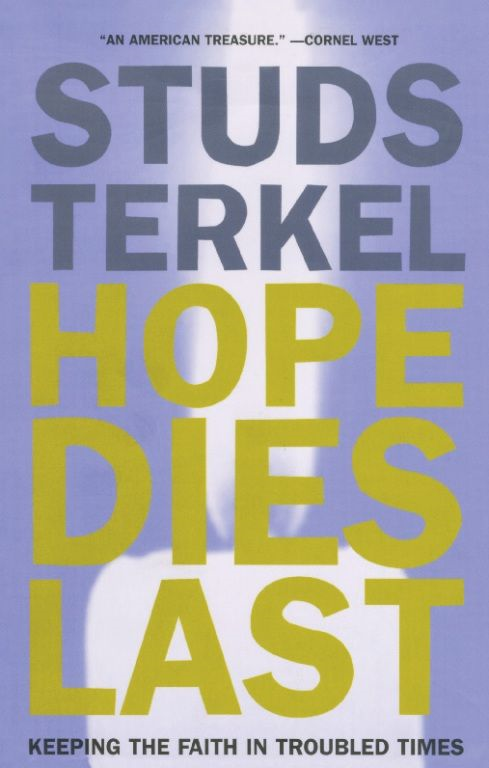 Hope Dies Last By: Studs Terkel