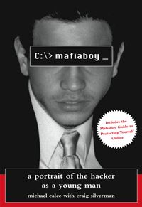 Mafiaboy: A Portrait Of The Hacker As A Young Man