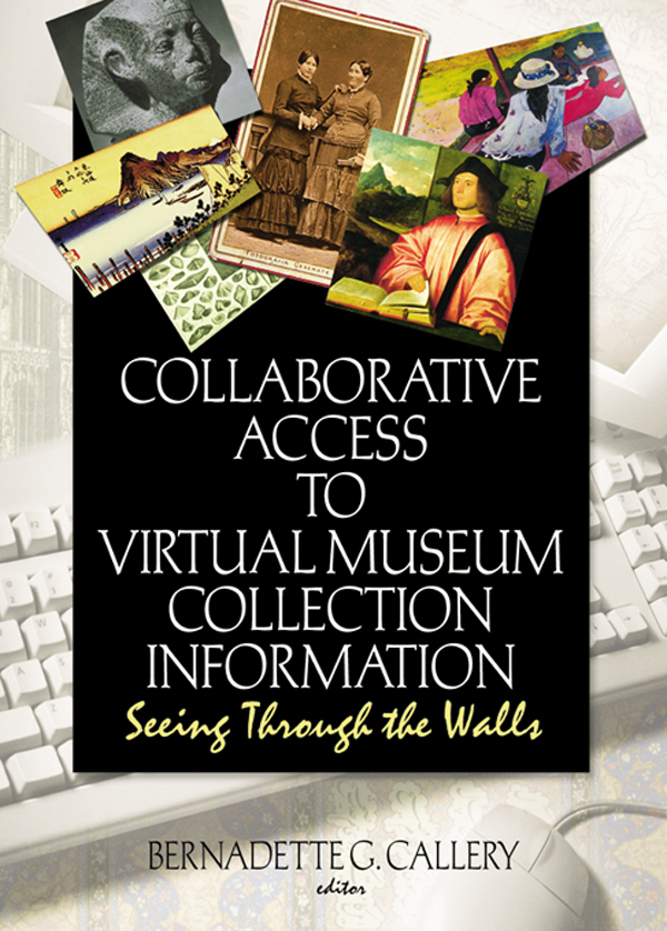 Collaborative Access to Virtual Museum Collection Information Seeing Through the Walls