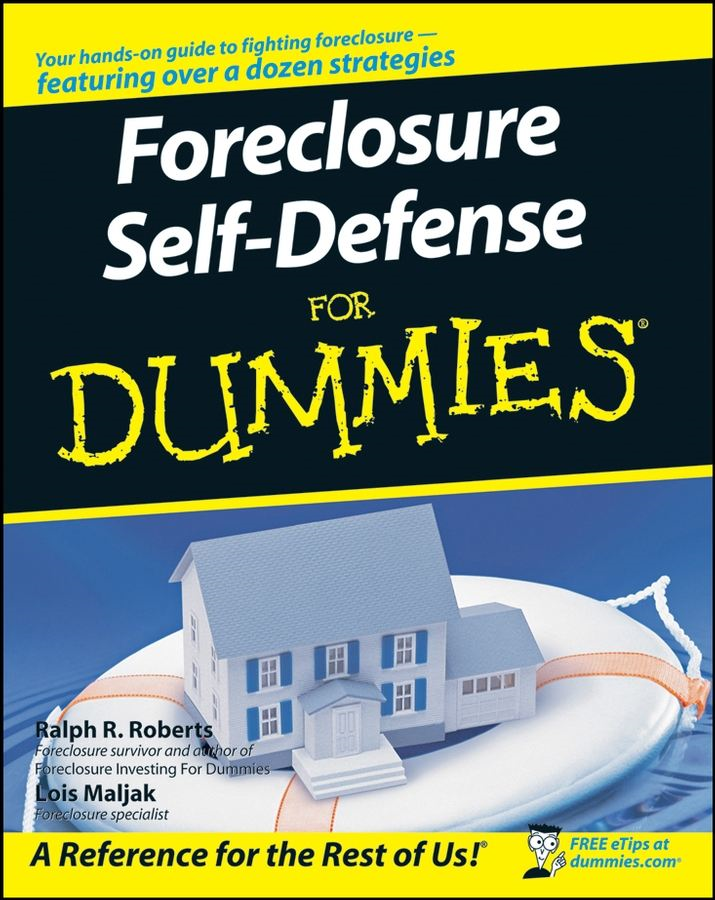 Foreclosure Self-Defense For Dummies By: Lois Maljak,Paul Doroh,Ralph R. Roberts