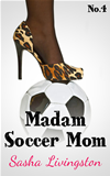 Madam Soccer Mom: Part 4