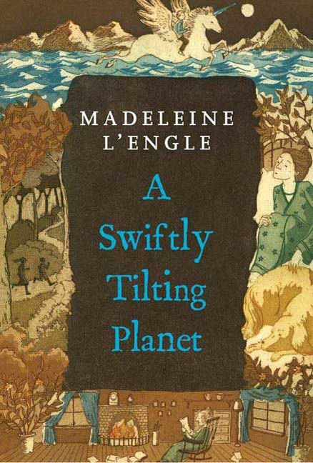 A Swiftly Tilting Planet By: Madeleine L'Engle