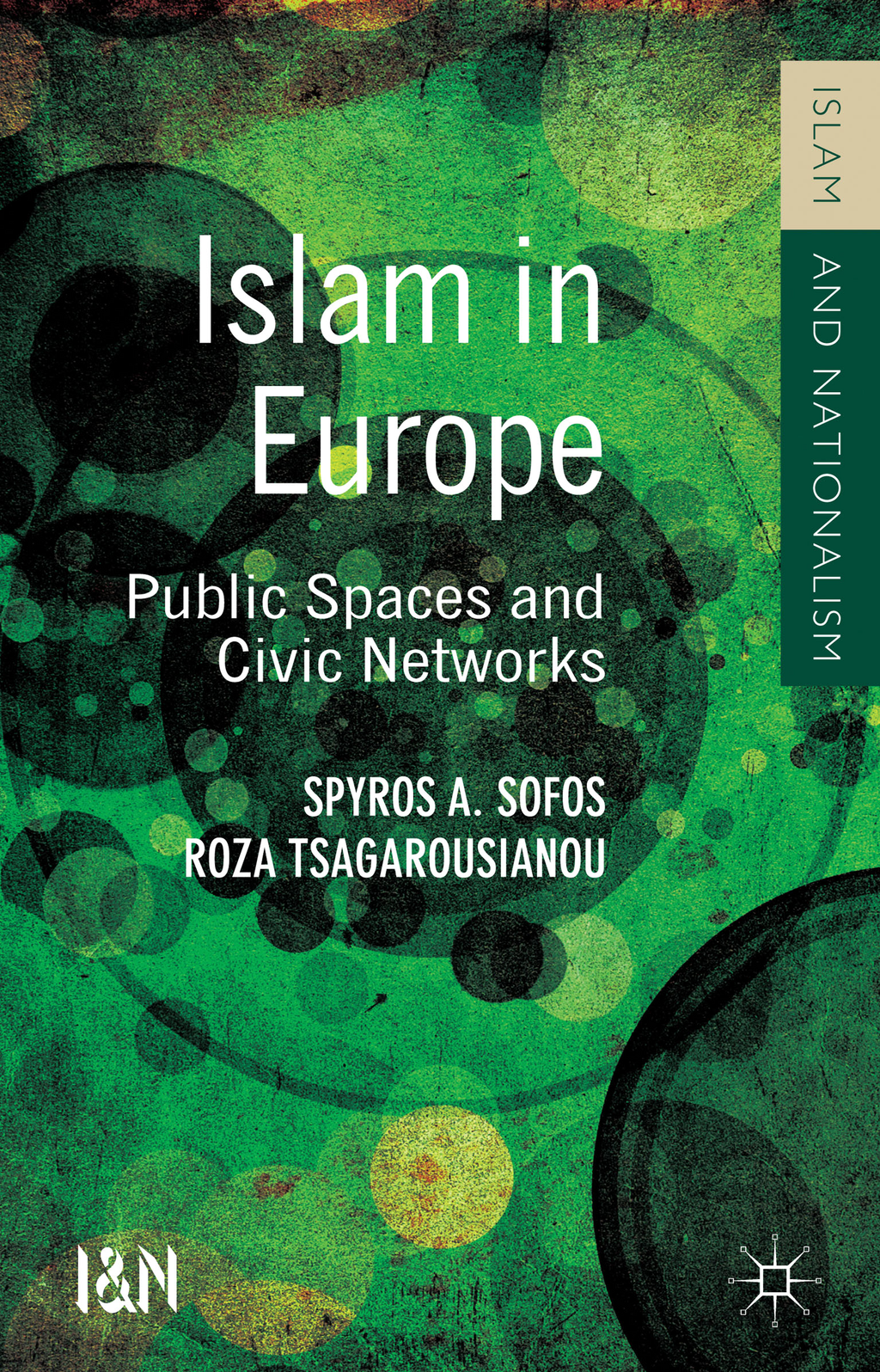 Islam in Europe Public Spaces and Civic Networks