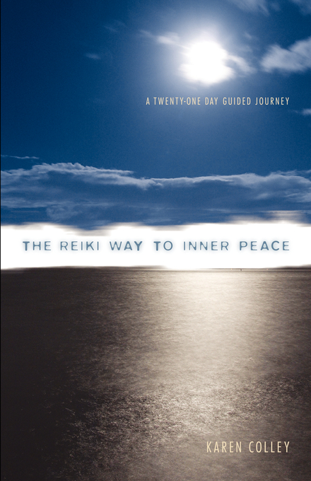 The Reiki Way To Inner Peace: A 21 Day Guided Journey