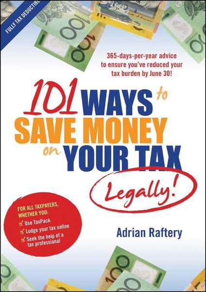 101 Ways to Save Money on Your Tax -- Legally!