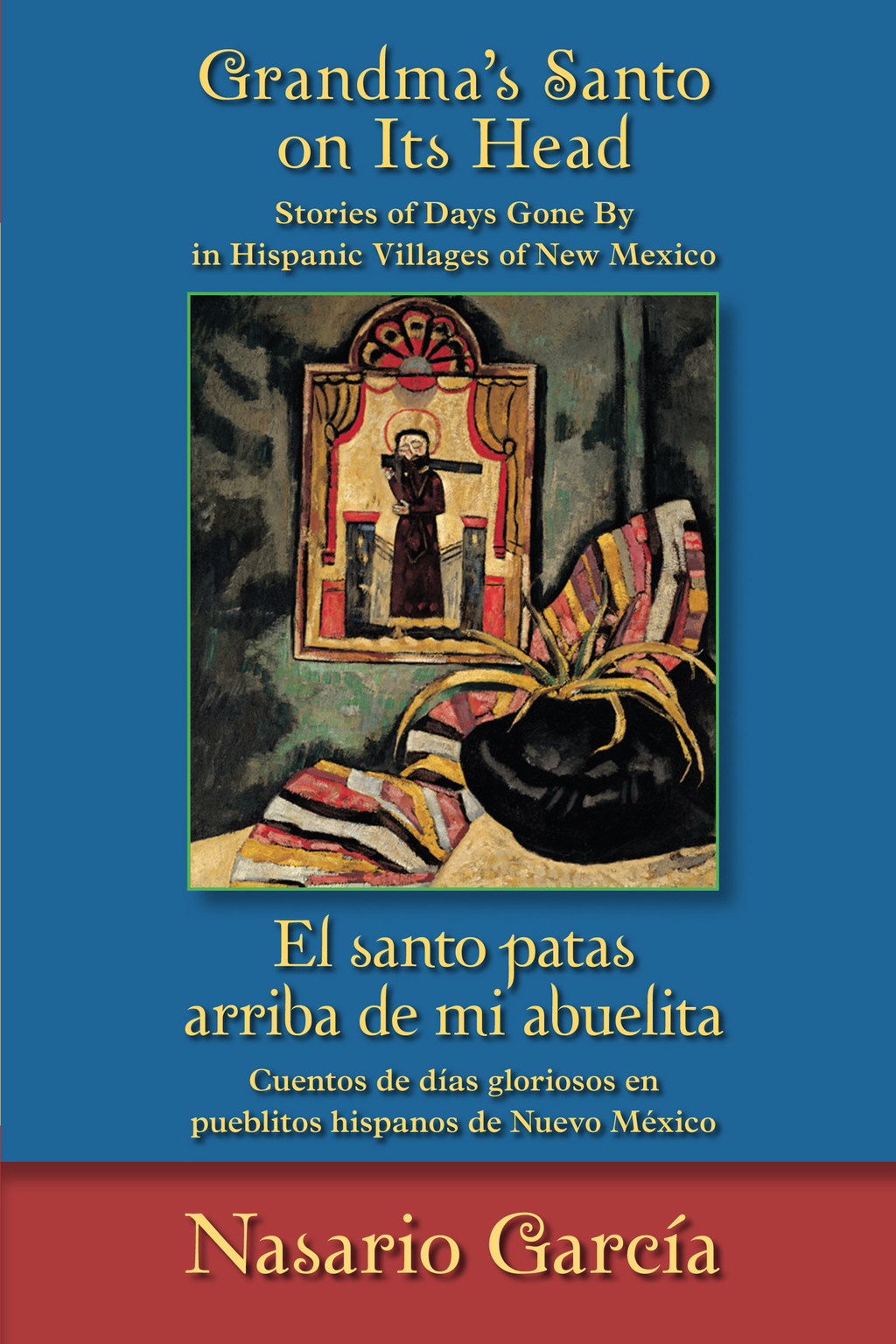Book Cover: Grandma's Santo on Its Head / El santo patas arriba de mi abuelita