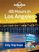 Lonely Planet 48 Hours In Los Angeles: