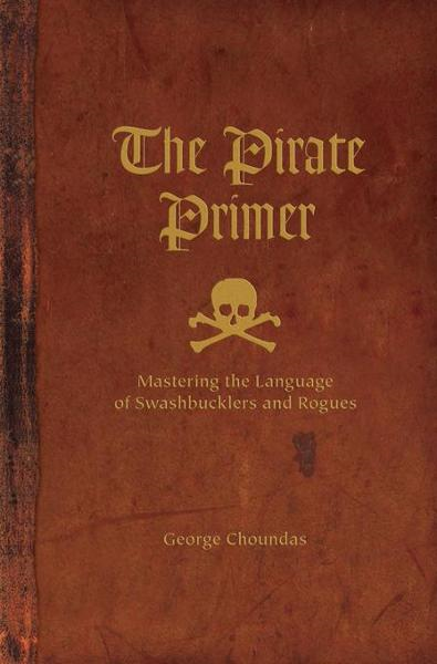 The Pirate Primer By: Choundas, George