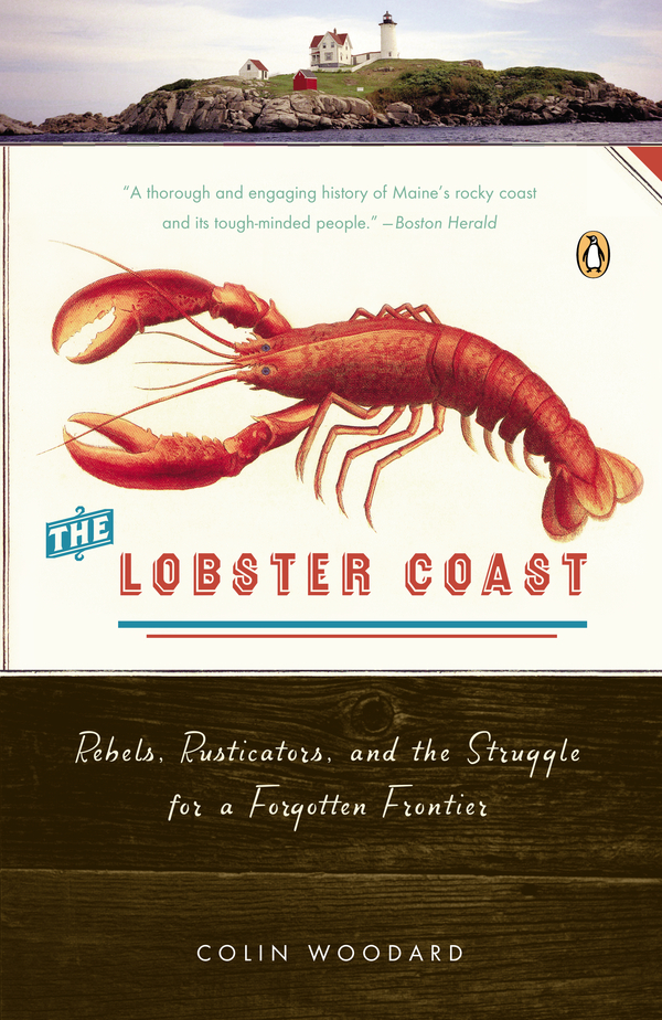 The Lobster Coast By: Colin Woodard