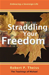 Straddling Your Freedom