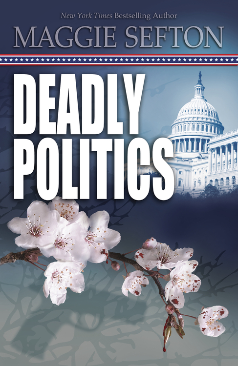 Deadly Politics By: Maggie Sefton