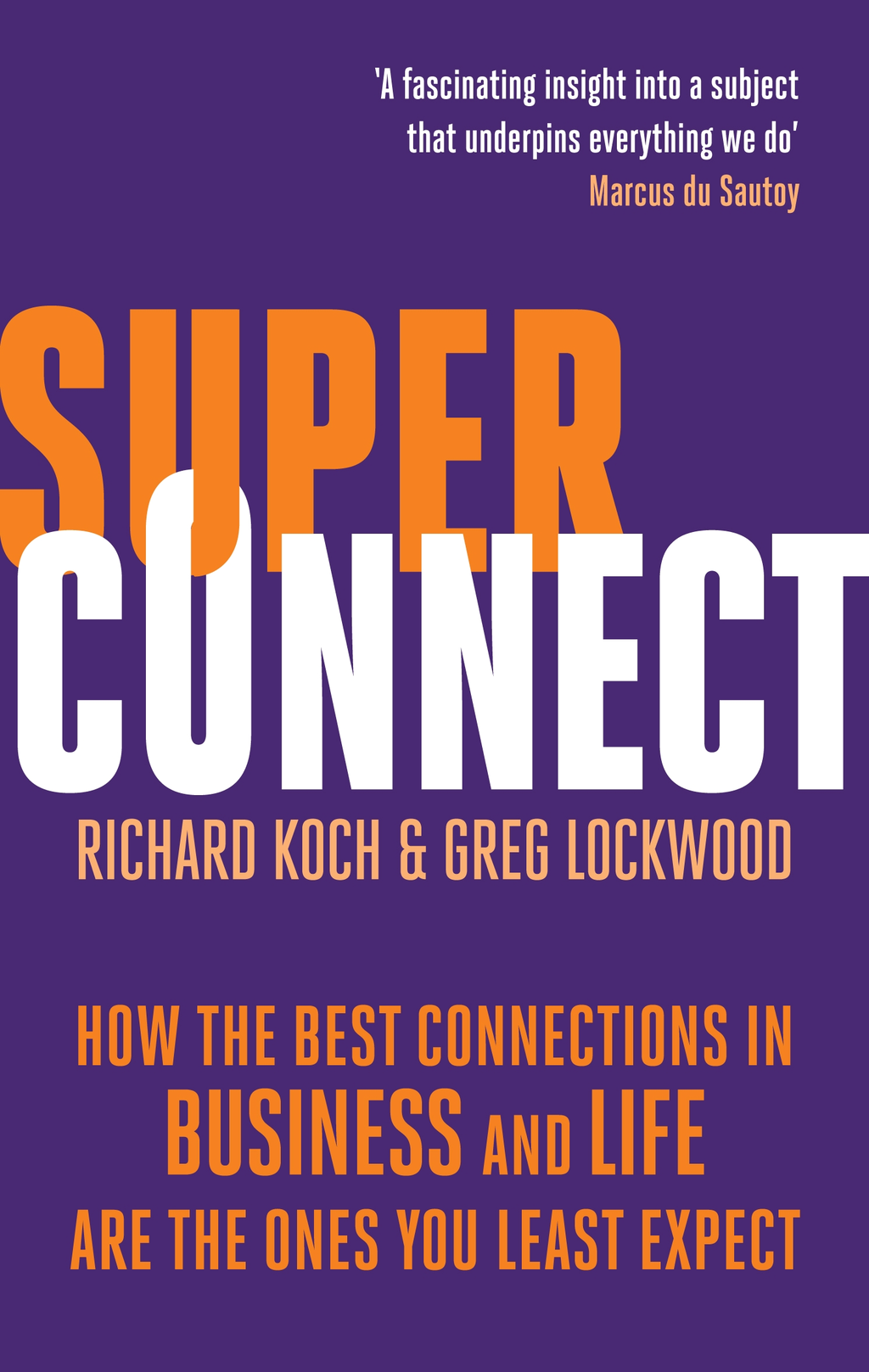 Superconnect The Power of Networks and the Strength of Weak Links