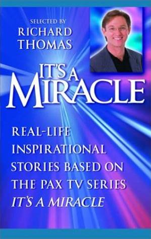 It's a Miracle By: Richard Thomas