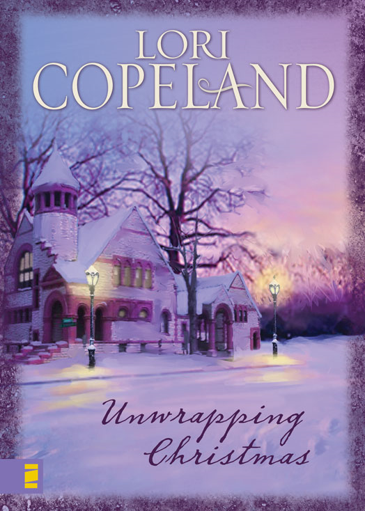 Unwrapping Christmas By: Lori   Copeland