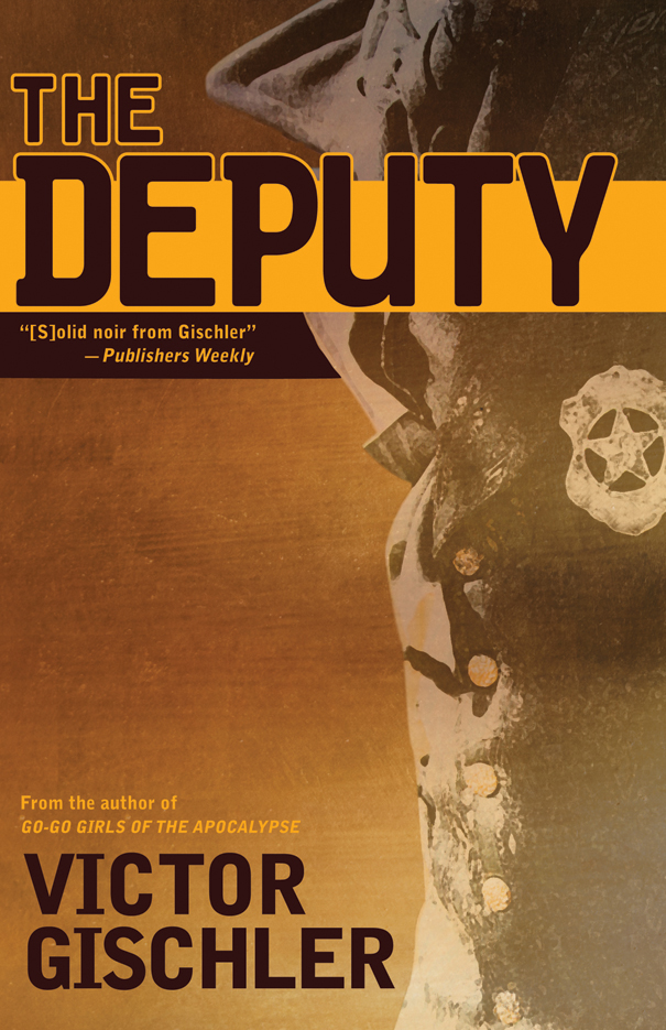 The Deputy By: Victor Gischler