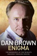 download The Dan Brown Enigma: The Biography of the World's Greatest Thriller Writer book