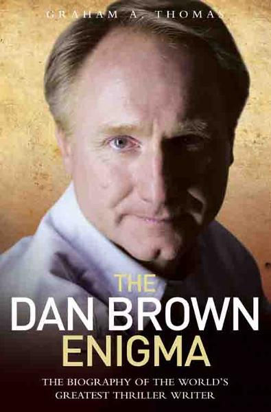 The Dan Brown Enigma By: Graham A. Thomas