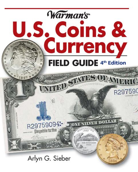 Warman's U.S. Coins & Currency Field Guide: Values and Identification
