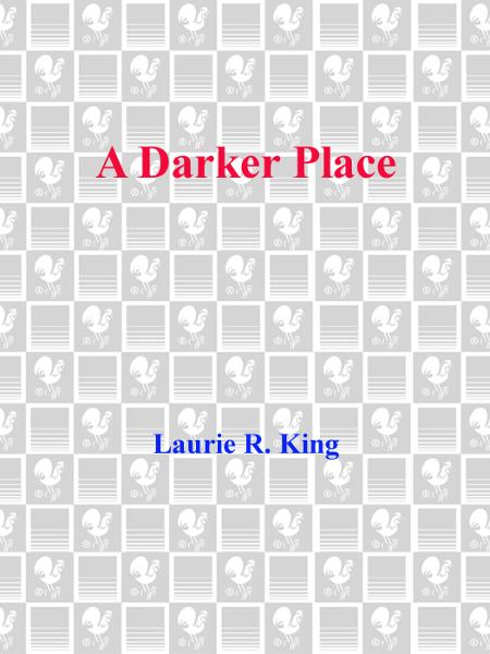 A Darker Place By: Laurie R. King