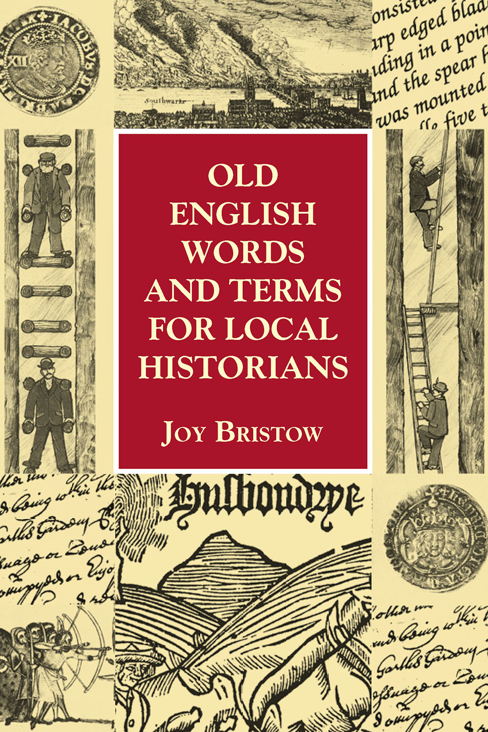 Old English Words and Terms for Local Historians By: Joy Bristow