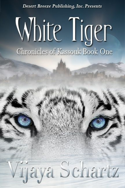 Chronicles Of Kassouk Book One: White Tiger By: Vijaya Schartz