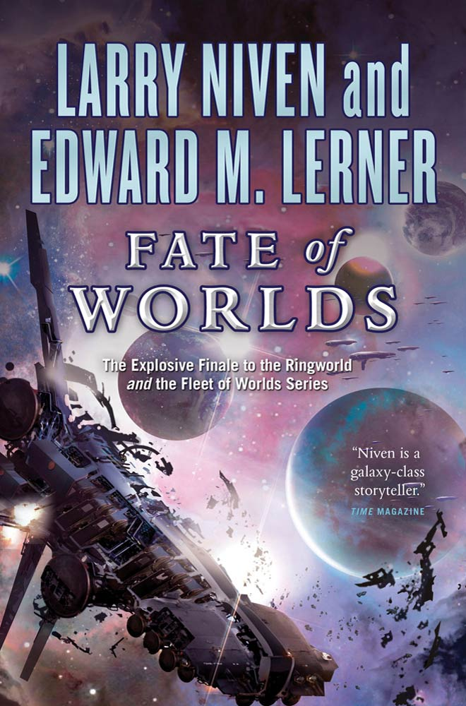 Fate of Worlds By: Edward M. Lerner,Larry Niven