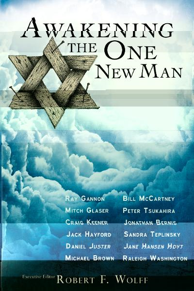 Awakening the One New Man By: Robert F. Wolff