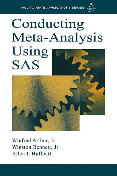 Conducting Meta-Analysis Using SAS By: Allen I. Huffcutt,Winfred Arthur, Jr.,Winston Bennett