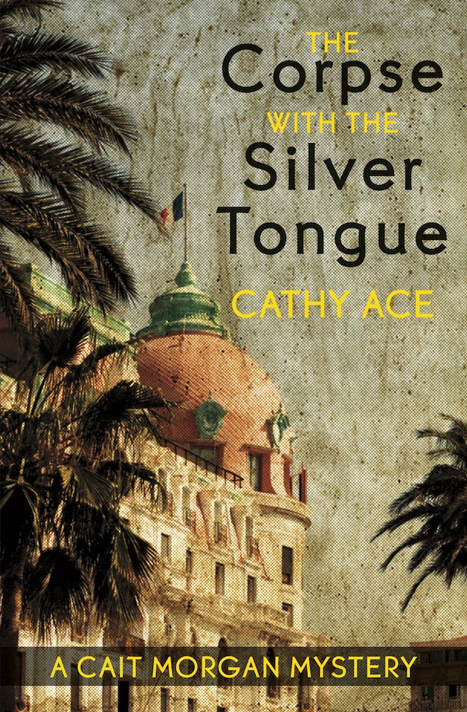 The Corpse with the Silver Tongue By: Cathy Ace