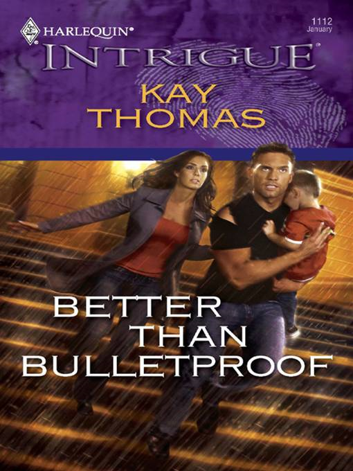 Better Than Bulletproof By: Kay Thomas
