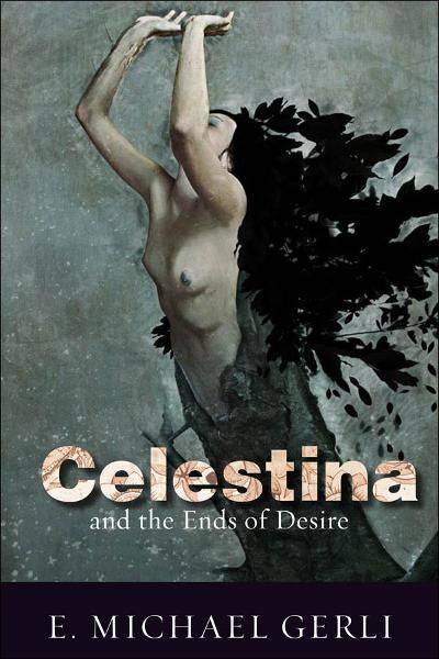 Celestina and the Ends of Desire