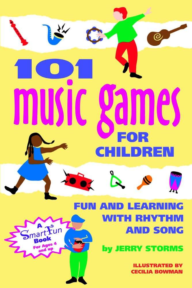101 Music Games for Children: Fun and Learning with Rhythm and Song