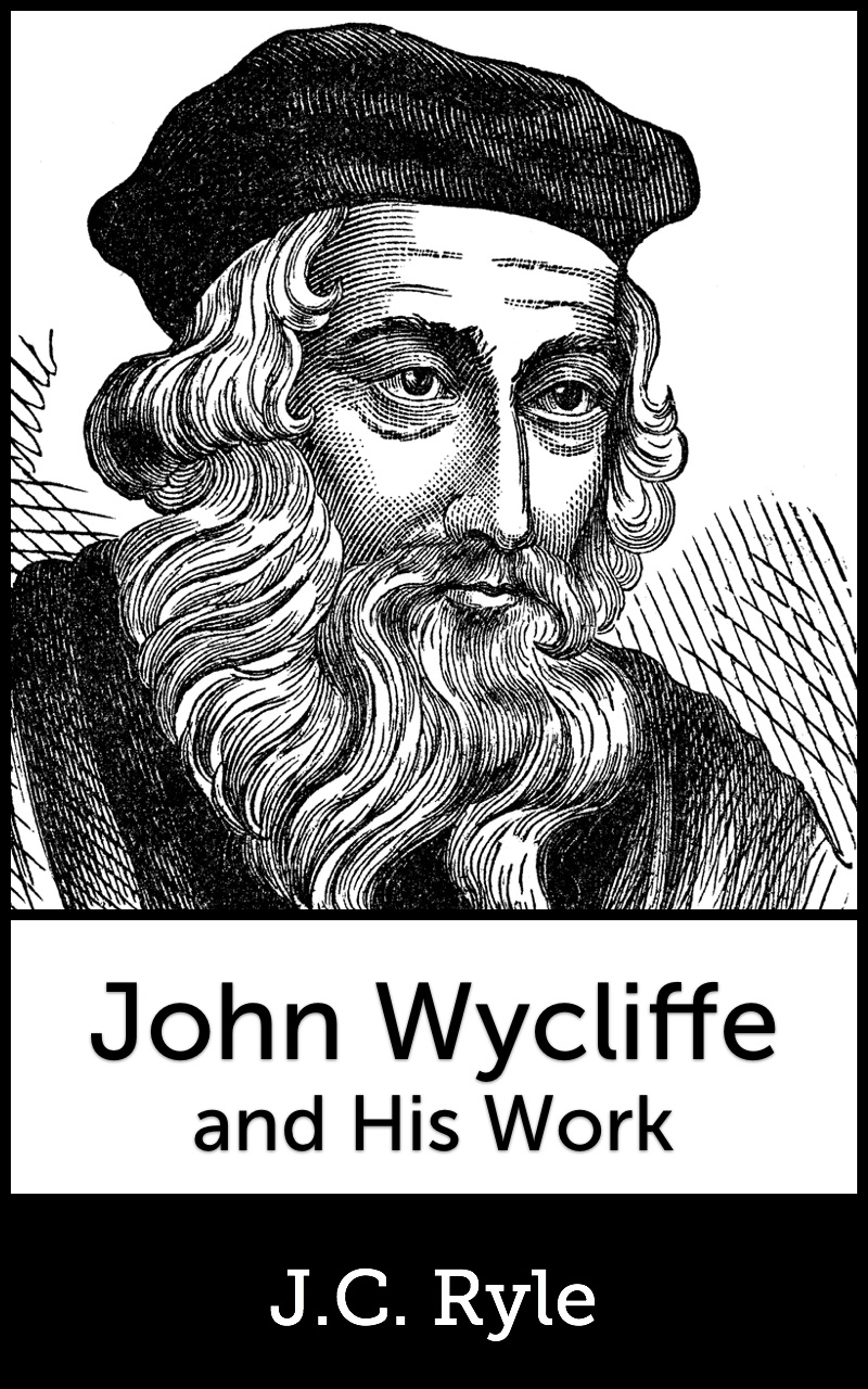 John Wycliffe and His Work