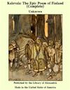 Kalevala The Epic Poem Of Finland - Complete