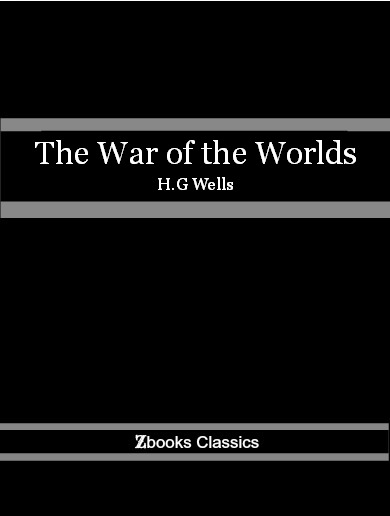 War of the Wolds By: H.G Wells