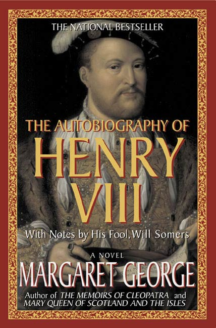 The Autobiography of Henry VIII By: Margaret George