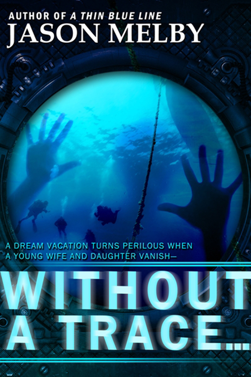 Without a Trace… (A Novel of Suspense)