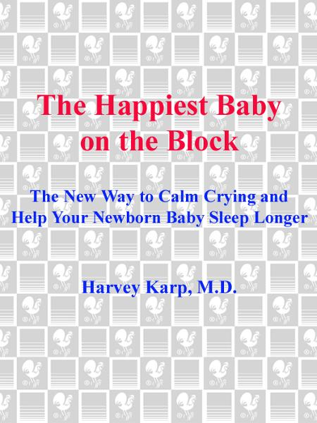 The Happiest Baby on the Block By: Harvey Karp, M.D.