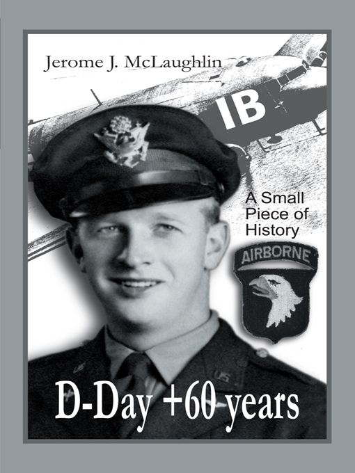 D-Day +60 Years By: Jerome J. McLaughlin