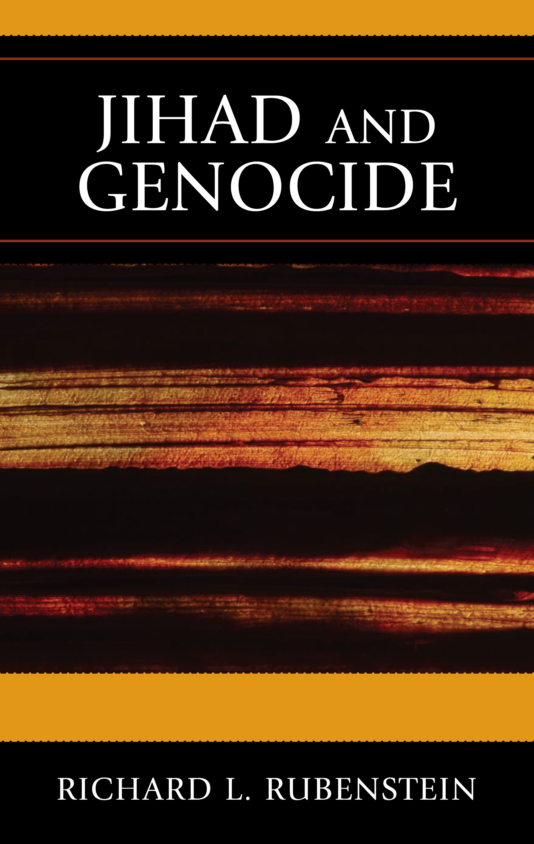 Jihad and Genocide By: Richard L. Rubenstein